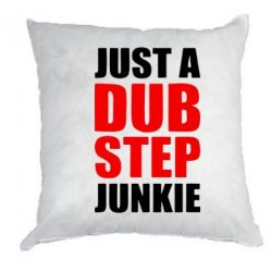 Подушка Just A Dubstep