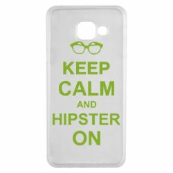 Чехол для Samsung A3 2016 Keep calm an hipster on