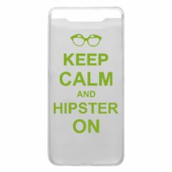 Чехол для Samsung A80 Keep calm an hipster on