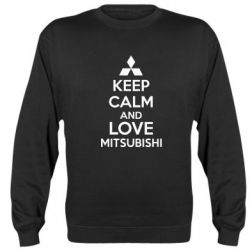 Реглан (свитшот) Keep calm an love mitsubishi - FatLine