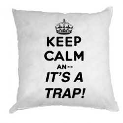 Подушка KEEP CALM an... It's a TRAP!