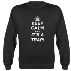 Реглан (свитшот) KEEP CALM an... It's a TRAP!