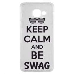 Чехол для Samsung A3 2016 KEEP CALM and BE SWAG - FatLine