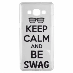 Чехол для Samsung A5 2015 KEEP CALM and BE SWAG - FatLine