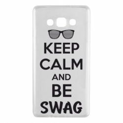 Чехол для Samsung A7 2015 KEEP CALM and BE SWAG - FatLine