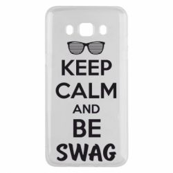 Чехол для Samsung J5 2016 KEEP CALM and BE SWAG - FatLine
