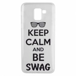 Чехол для Samsung J6 KEEP CALM and BE SWAG - FatLine