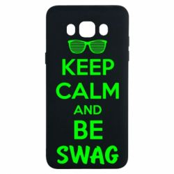 Чехол для Samsung J7 2016 KEEP CALM and BE SWAG - FatLine
