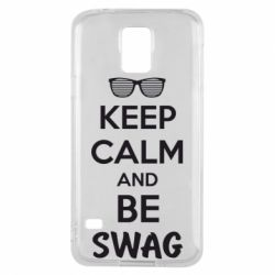 Чехол для Samsung S5 KEEP CALM and BE SWAG - FatLine