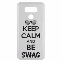 Чехол для LG G6 KEEP CALM and BE SWAG - FatLine