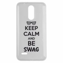 Чехол для LG K7 2017 KEEP CALM and BE SWAG - FatLine