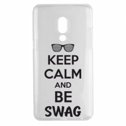 Чехол для Meizu 15 Plus KEEP CALM and BE SWAG - FatLine