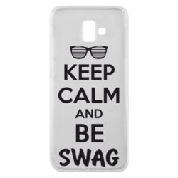 Чехол для Samsung J6 Plus 2018 KEEP CALM and BE SWAG - FatLine