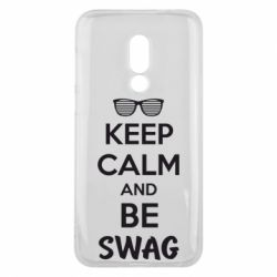 Чехол для Meizu 16 KEEP CALM and BE SWAG - FatLine