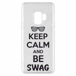 Чехол для Samsung S9 KEEP CALM and BE SWAG - FatLine
