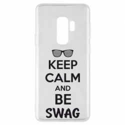 Чехол для Samsung S9+ KEEP CALM and BE SWAG - FatLine
