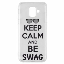 Чехол для Samsung A6 2018 KEEP CALM and BE SWAG - FatLine
