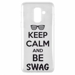 Чехол для Samsung A6+ 2018 KEEP CALM and BE SWAG - FatLine