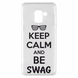 Чехол для Samsung A8 2018 KEEP CALM and BE SWAG - FatLine