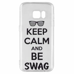 Чехол для Samsung S7 KEEP CALM and BE SWAG - FatLine