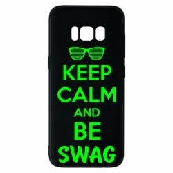 Чехол для Samsung S8 KEEP CALM and BE SWAG - FatLine