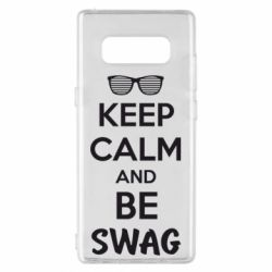 Чехол для Samsung Note 8 KEEP CALM and BE SWAG - FatLine