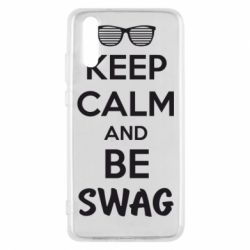 Чехол для Huawei P20 KEEP CALM and BE SWAG - FatLine