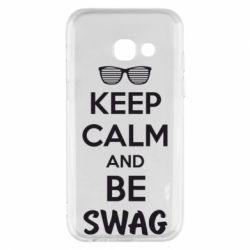 Чехол для Samsung A3 2017 KEEP CALM and BE SWAG - FatLine