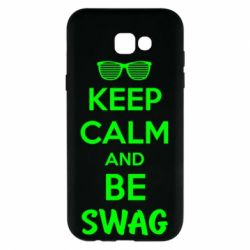 Чехол для Samsung A7 2017 KEEP CALM and BE SWAG - FatLine