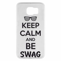 Чехол для Samsung S6 KEEP CALM and BE SWAG - FatLine