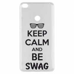 Чехол для Xiaomi Mi Max 2 KEEP CALM and BE SWAG - FatLine