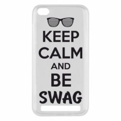 Чехол для Xiaomi Redmi 5a KEEP CALM and BE SWAG - FatLine