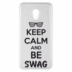 Чехол для Meizu Pro 6 Plus KEEP CALM and BE SWAG - FatLine