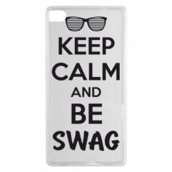 Чехол для Huawei P8 KEEP CALM and BE SWAG - FatLine