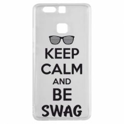 Чехол для Huawei P9 KEEP CALM and BE SWAG - FatLine