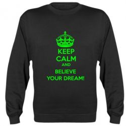 Реглан (свитшот) KEEP CALM and BELIVE YOUR DREAM