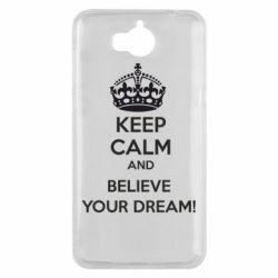 Купить Чехол для Huawei Y5 2017 KEEP CALM and BELIVE YOUR DREAM, FatLine