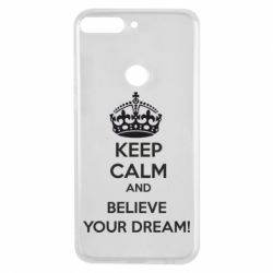 Чехол для Huawei Y7 Prime 2018 KEEP CALM and BELIVE YOUR DREAM - FatLine