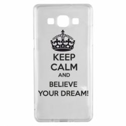 Чохол для Samsung A5 2015 KEEP CALM and BELIVE YOUR DREAM