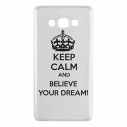 Чохол для Samsung A7 2015 KEEP CALM and BELIVE YOUR DREAM