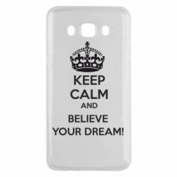 Чохол для Samsung J5 2016 KEEP CALM and BELIVE YOUR DREAM