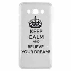 Чохол для Samsung J7 2016 KEEP CALM and BELIVE YOUR DREAM