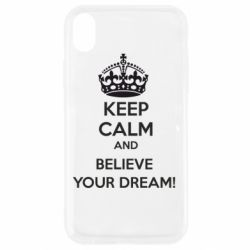 Чохол для iPhone XR KEEP CALM and BELIVE YOUR DREAM