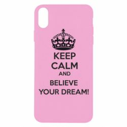 Чохол для iPhone Xs Max KEEP CALM and BELIVE YOUR DREAM