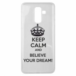 Чохол для Samsung J8 2018 KEEP CALM and BELIVE YOUR DREAM