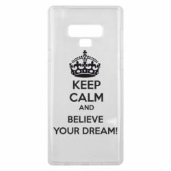 Чохол для Samsung Note 9 KEEP CALM and BELIVE YOUR DREAM