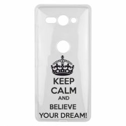 Чехол для Sony Xperia XZ2 Compact KEEP CALM and BELIVE YOUR DREAM - FatLine