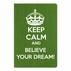 Блокнот А5 KEEP CALM and BELIVE YOUR DREAM