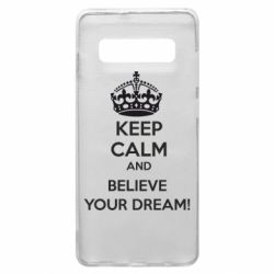 Чохол для Samsung S10+ KEEP CALM and BELIVE YOUR DREAM