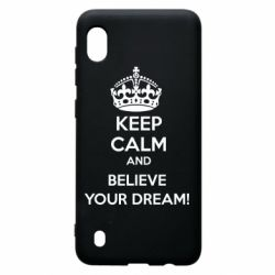 Чохол для Samsung A10 KEEP CALM and BELIVE YOUR DREAM